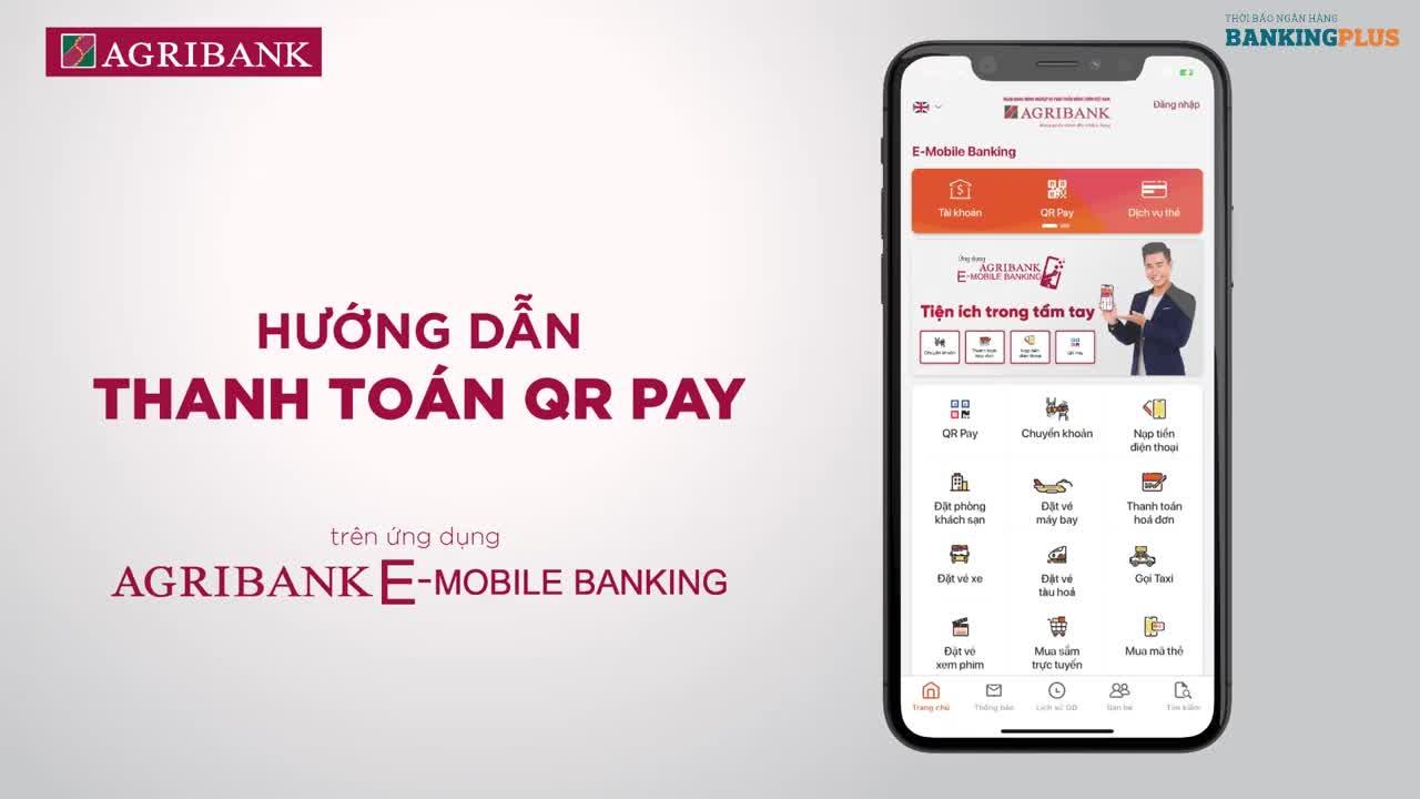 Hướng dẫn thanh toán bằng tính năng QR Pay trên Agribank E-Mobile Banking